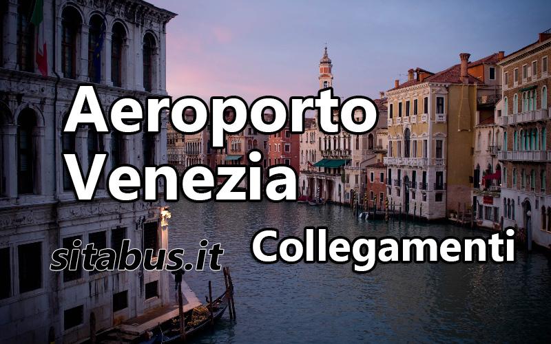 Venezia aeroporto collegamenti